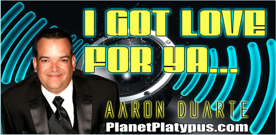 "Aaron Duarte is the HEAD DJ at Jaguars in Phoenix, AZ and the host of the ""I Got Love For Ya Show"" on the Planet Platypus Radio Network!  And he's just bass ass!"